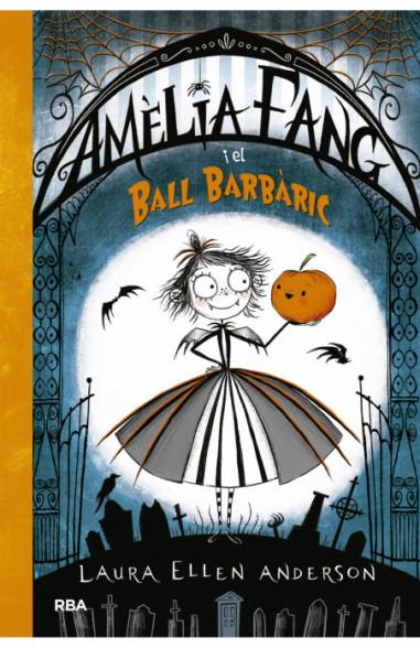 Amèlia Fang 1. Amèlia i el ball barbàric