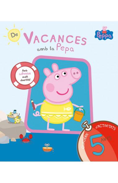 De vacances amb la Pepa (La Porqueta Pepa. Quadern d'activitats 5 ANYS)