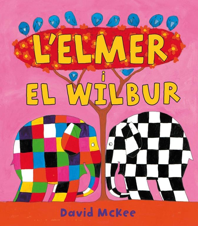 L'Elmer i en Wilbur (L'Elmer. Àlbum il·lustrat)