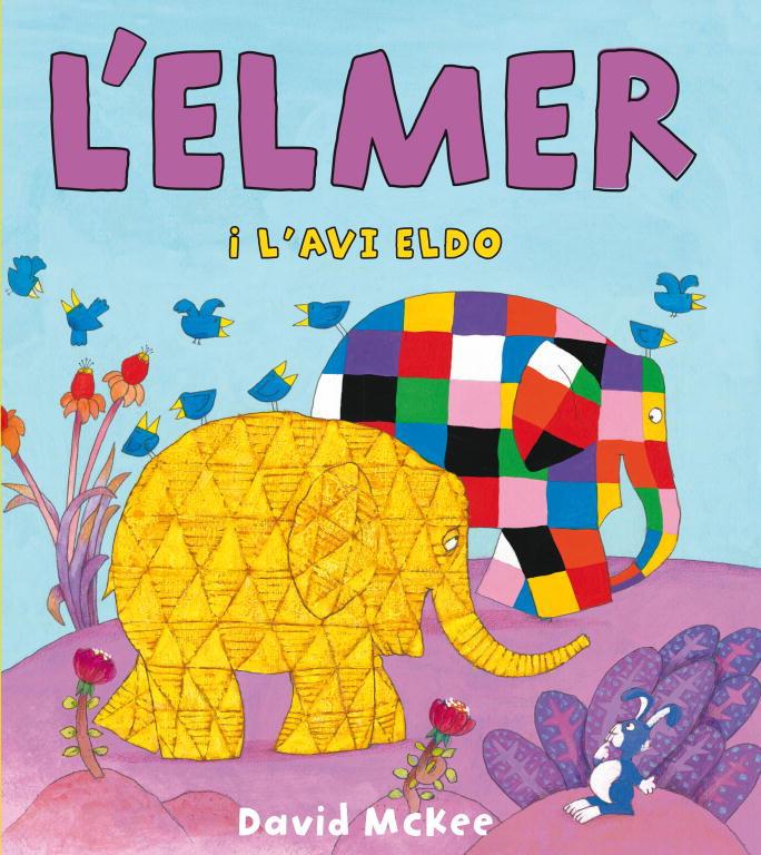L'Elmer i l'avi Eldo (L'Elmer. Àlbum il·lustrat)