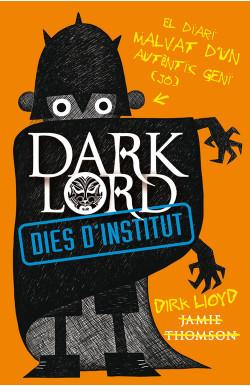 Dark Lord. Dies d'instituto